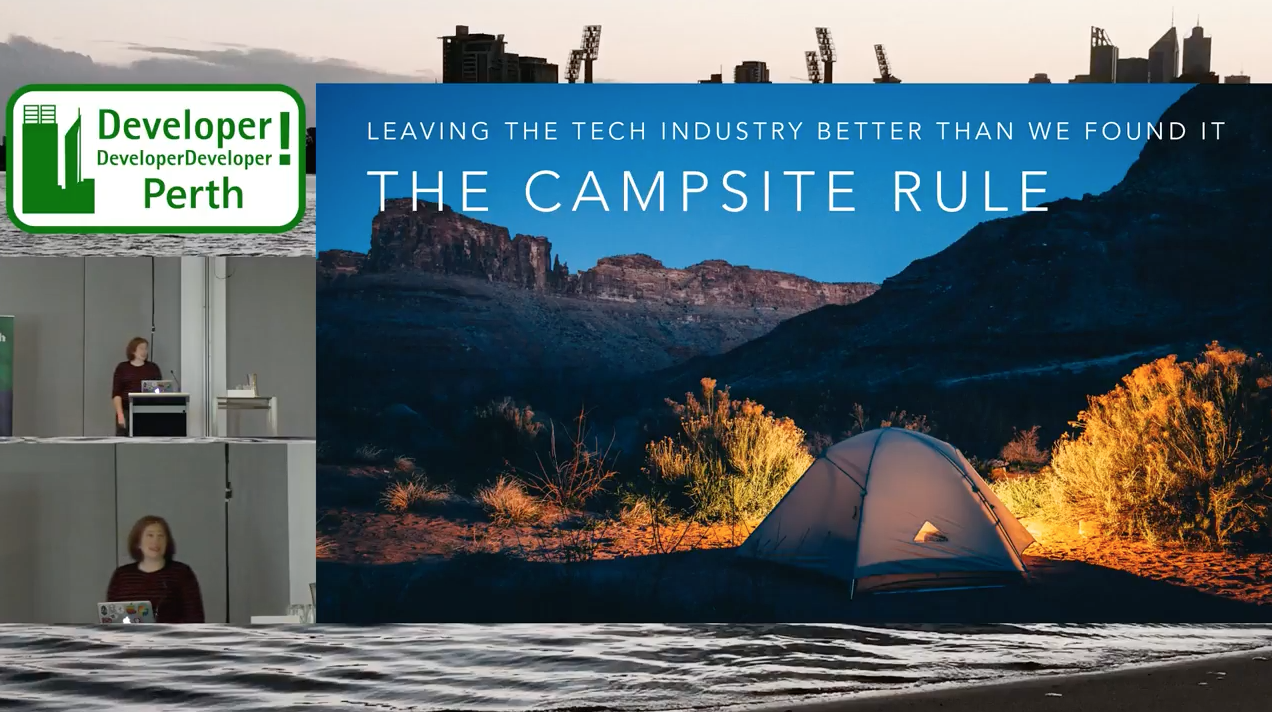 The Campsite Rule - Leaving the Tech Industry Better than We Found It